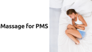 Massage for PMS
