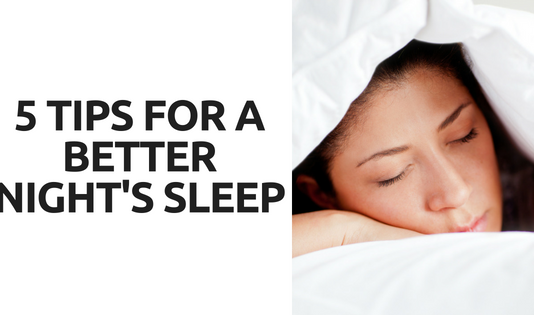 How's your Sleep? 5 Tips for a Better Night