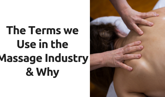 The Terms We Use in the Massage Industry & Why