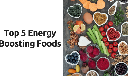 Top 5 Energy-Boosting Foods