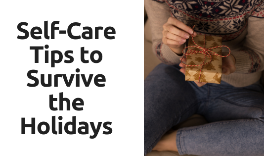 Self Care Tips to Survive the Holidays