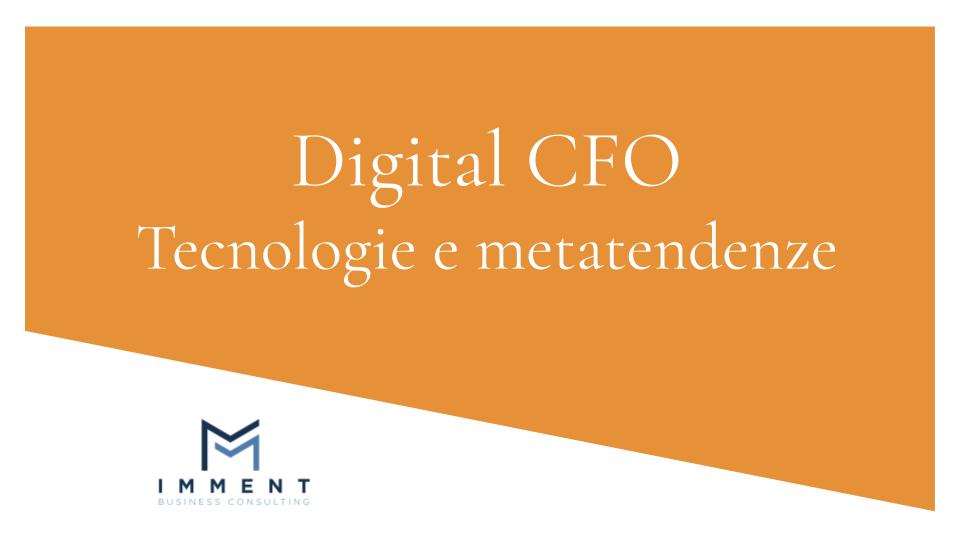 Tecnologie e metatendenze per il Digital CFO, Blockchain, Machine Learning, AI, Intelligenza artificiale, Advanced data analytics, Big Data, Crowdfunding, Crowdlending, Sensori e Internet of Things
