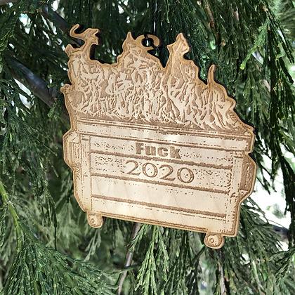 FUCK 2020 Dumpster Fire Ornament