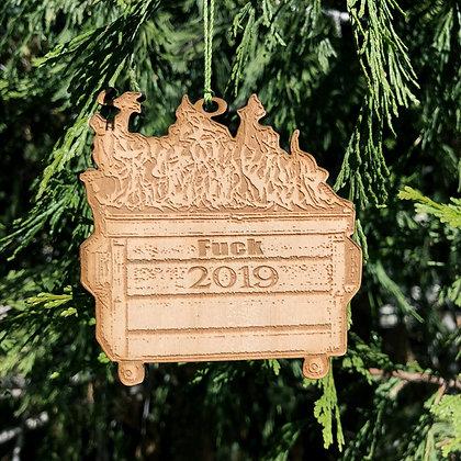 FUCK 2019 Dumpster Fire Ornament