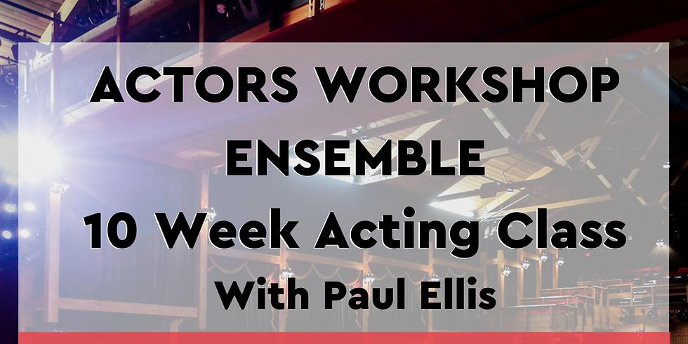 Actors Workshop Ensemble with Paul Ellis