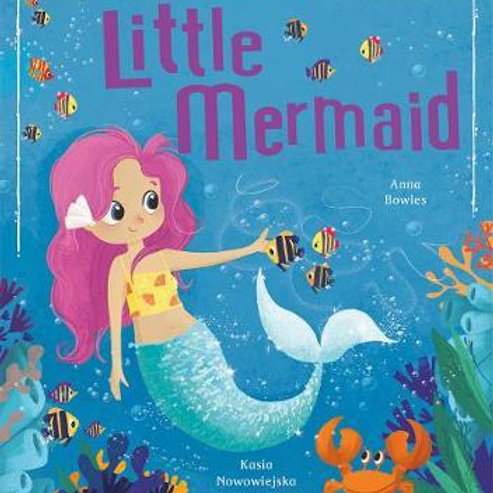 Fairytale Classics: Little Mermaid Anna Bowles