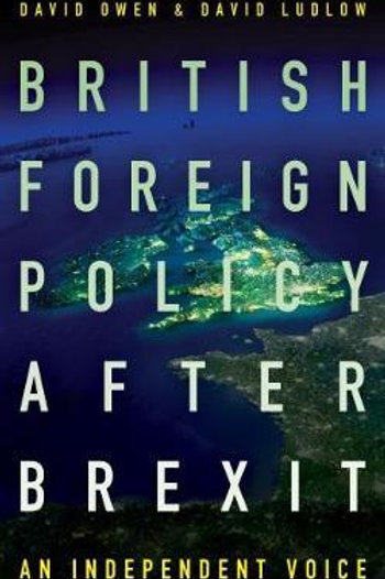 British Foreign Policy After Brexit DAVID OWEN