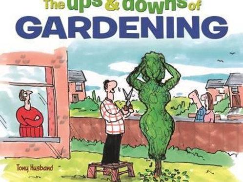 Ups & Downs Of Gardening Tony Husband