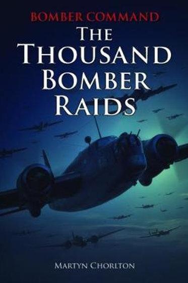 Bomber Command The Thousand Bomber Raids Martyn Chorlton