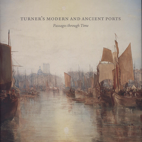 Turner�S Modern & Ancient Ports Passages Susan Grace Galassi