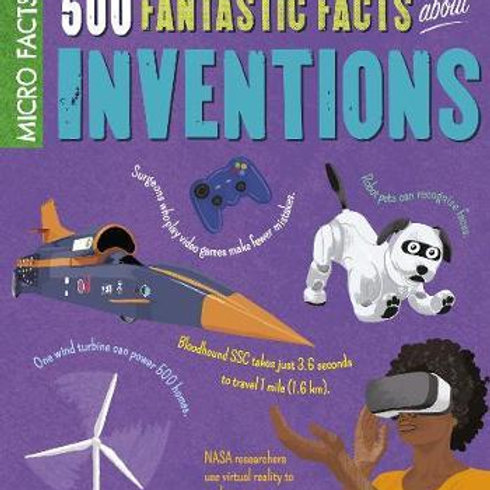 Micro Facts!: 500 Fantastic Facts About Inventions Anne Rooney
