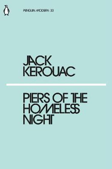 Piers Of The Homeless Night Jack Kerouac
