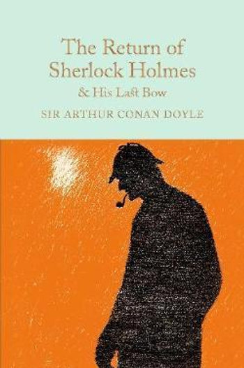 Return Of Sherlock Holmes & His Last Bow Doyle, Sir Arth Conan