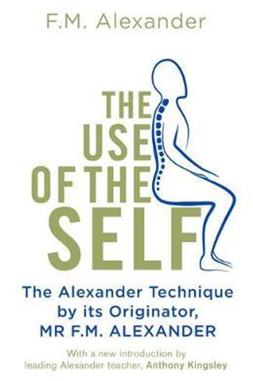 Use Of The Self F.M. Alexander