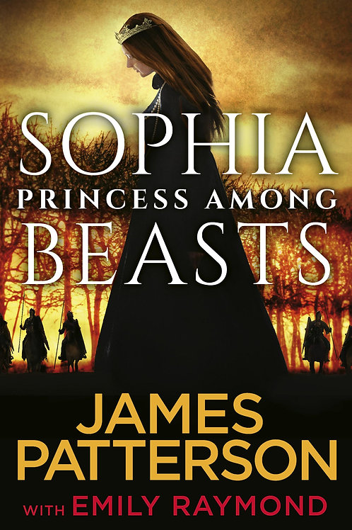 Sophia, Princess Among Beasts James Patterson