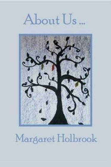 About Us ... Margaret Holbrook