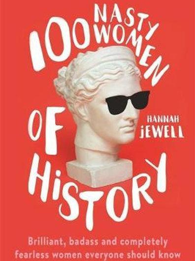 100 Nasty Women Of History Hannah Jewell