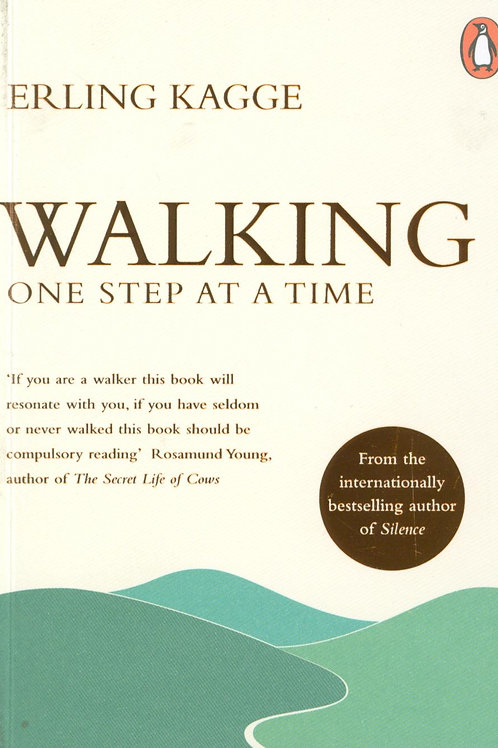 Walking: One Step at a Time Erling Kagge