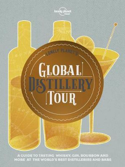 Lonely Planet's Global Distillery Tour  ,