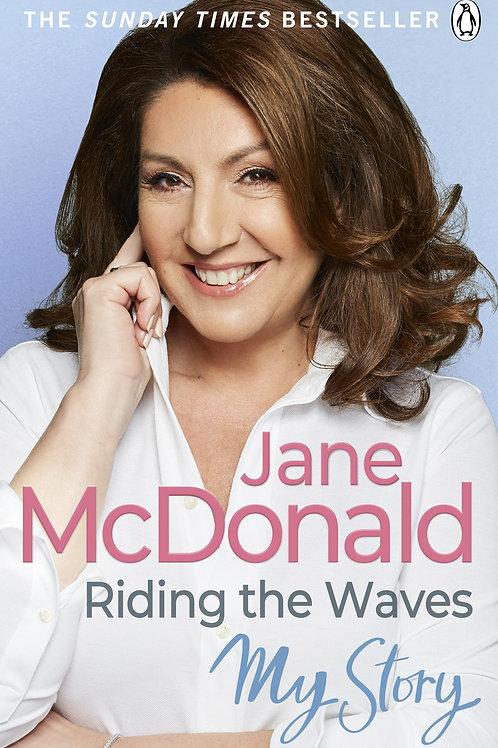Riding the Waves: My Story Jane McDonald