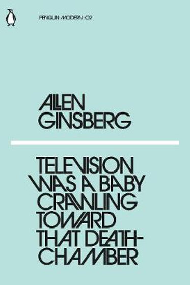 TV A Baby Crawling Towards Death Chamber Allen Ginsberg