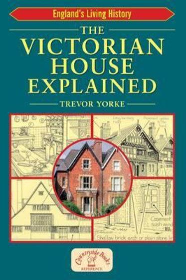 Victorian House ExplaIned Trevor Yorke