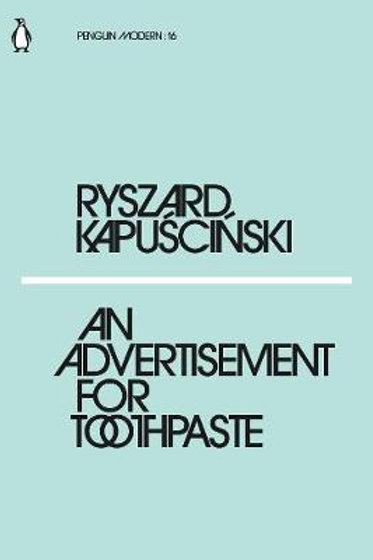Advertisement For Toothpaste Ryszard Kapuscinski