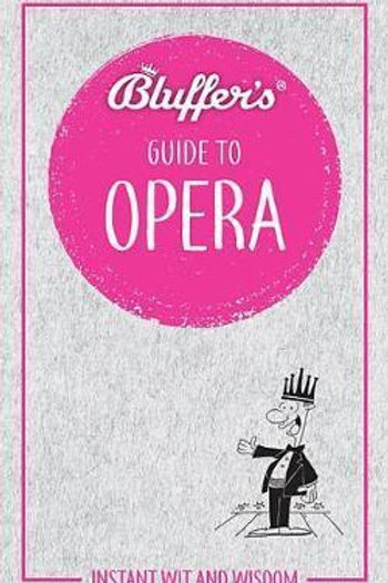 Bluffer's Guide To Opera Keith Hann