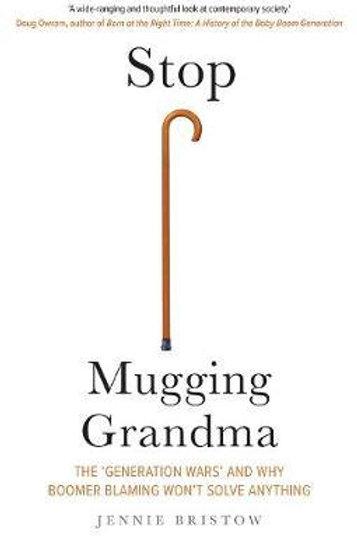 Stop Mugging Grandma Jennie Bristow