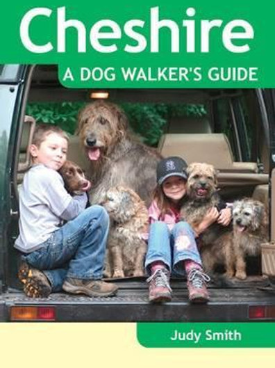 Cheshire A Dog Walker's Guide Judy Smith