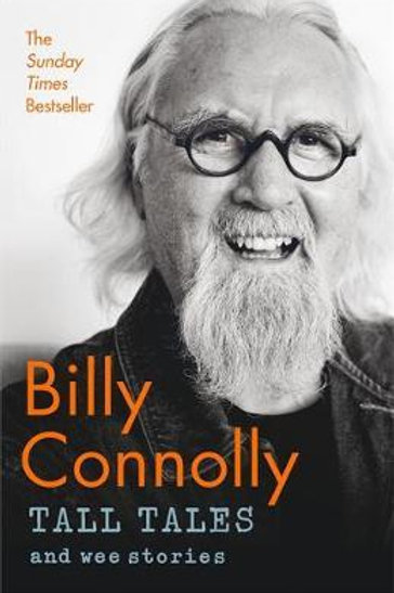 Tall Tales and Wee Stories: The Best of Billy Connolly Billy Connolly