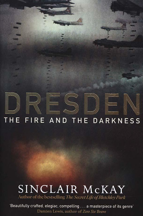 Dresden: The Fire and the Darkness Sinclair McKay