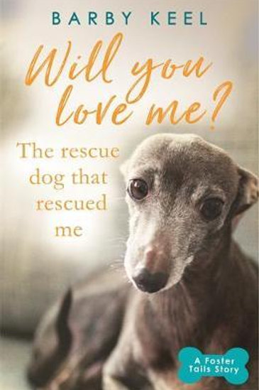 Will You Love Me Rescue Dog Rescued Me Barby Keel