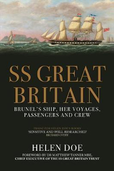SS Great Britain: Brunel's Ship, Her Voyages, Passengers and Crew Helen Doe