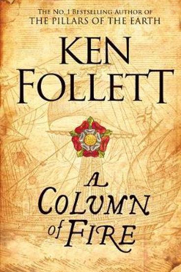 Column Of Fire Ken Follett