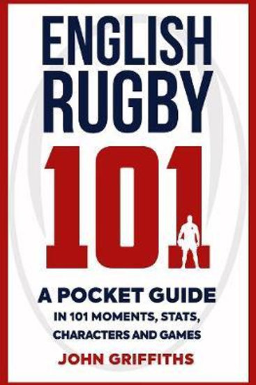 English Rugby 101 John Griffiths