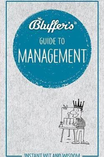 Bluffer's Guide To Management John Courtis