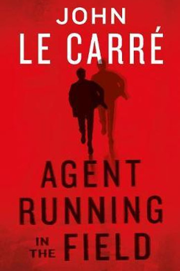 Agent Running In The Field John le Carr�