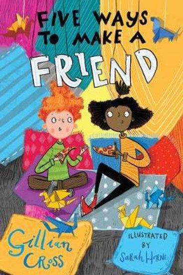 Five Ways To Make A Friend Gillian Cross