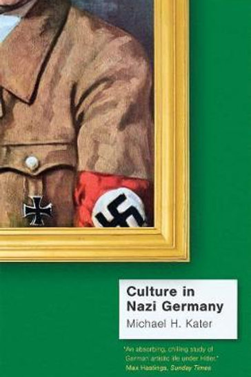 Culture in Nazi Germany Michael H Kater