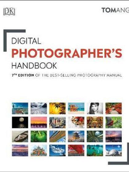 Digital Photographer's Handbook Tom Ang