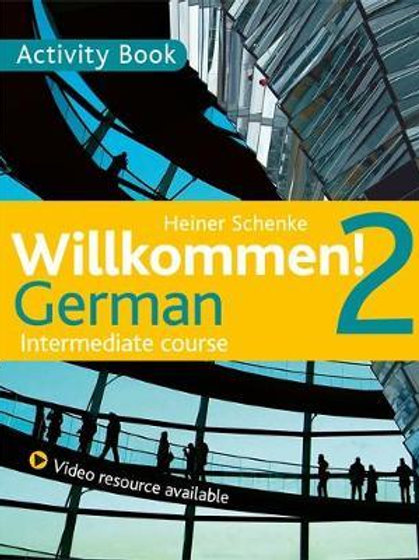 Willkommen 2 German Intermediate Course Paul Coggle