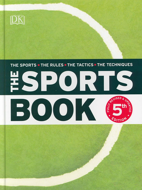 Sports Book: The Sports*The Rules*The Tactics*The Techniques  DK