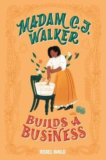 Madam C.J. Walker Builds a Business Rebel Girls
