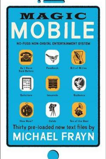 Magic Mobile: 35 pre-loaded new text files Michael Frayn