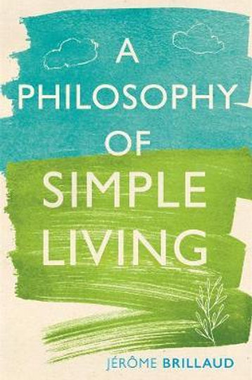 Philosophy of Simple Living Jerome Brillaud