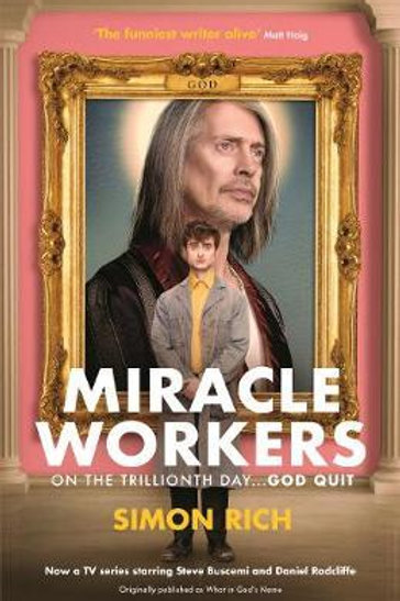 Miracle Workers TV Tie Simon Rich