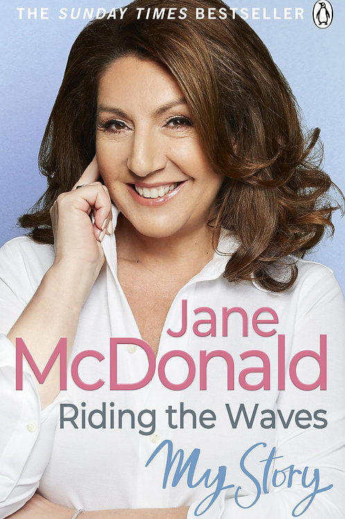 Riding the Waves: My Story Jane McDonald