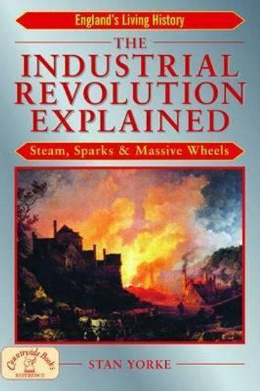 Industrial Revolution Explained Stan Yorke