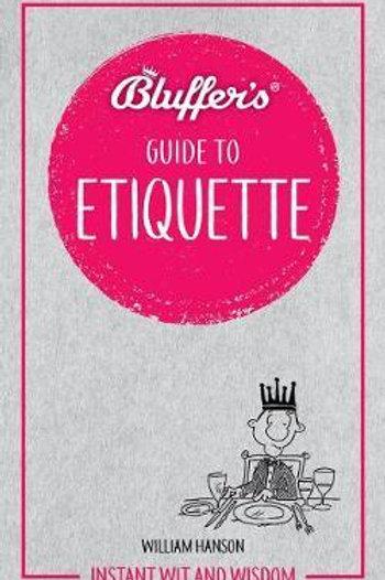 Bluffer's Guide To Etiquette William Hanson